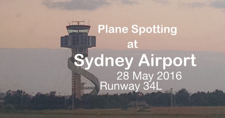 Sydney 34L Plane Spotting 28 May 2016