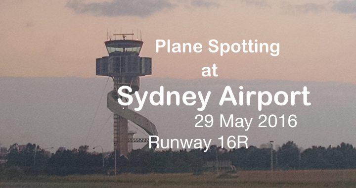 Sydney 16R Landing Plane Spotting 29/05/16