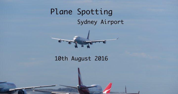 Sydney Plane Spotting 10 August 2016