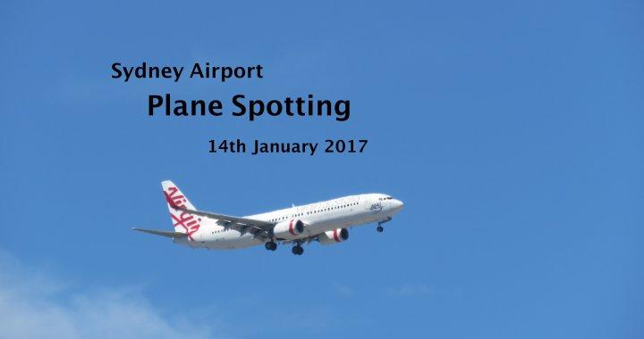 Sydney Plane Spotting 14 January 2017