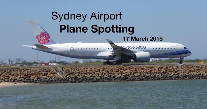 Sydney Plane Spotting 17 March 2018