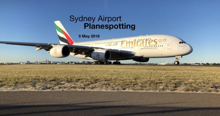 Sydney Plane Spotting 5 May 2018