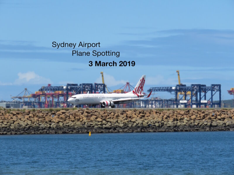 Sydney Plane Spotting 3 March 2019 | Fly With Me
